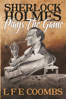 Sherlock Holmes Plays the Game - Leslie Coombs