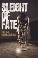 Sleight Of Fate - Balaji Narasimhan