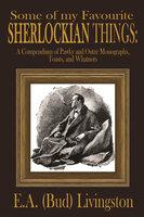 Some of my Favorite Sherlockian Things - E.A. (Bud) Livingston