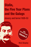 Stalin, the Five Year Plans and the Gulags - Nick Shepley