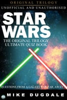 Star Wars The Original Trilogy - The Ultimate Quiz Book - Mike Dugdale