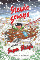 Stewie Scraps and the Super Sleigh - Sheila Blackburn