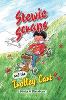 Stewie Scraps and the Trolley Cart - Sheila Blackburn