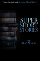 Super Short Stories - Stan Mason