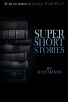 Super Short Stories - Stan Mason