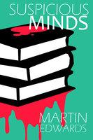 Suspicious Minds - Martin Edwards