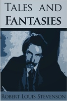 Tales and Fantasies - Robert Louis Stevenson