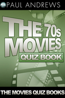 The 70s Movies Quiz Book - Paul Andrews