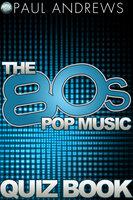 The 80s Pop Music Quiz Book - Paul Andrews