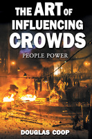 The Art of Influencing Crowds - Douglas Coop