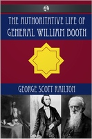 The Authoritative Life of General William Booth - George Scott Railton