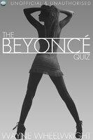 The Beyonce Quiz - Wayne Wheelwright