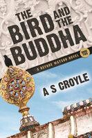 The Bird and The Buddha - A.S. Croyle