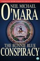 The Bonnie Blue Conspiracy - Neil Michael O'Mara