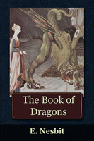 The Book of Dragons - Edith Nesbit