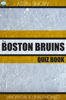 The Boston Bruins Quiz Book - Astin Snow