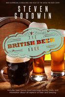 The British Beer Book - Steven Goodwin