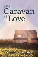 The Caravan of Love - Annie Lancaster