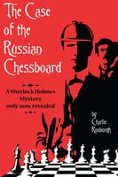 The Case of the Russian Chessboard - Charlie Roxburgh