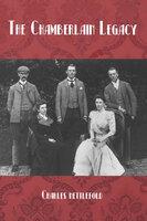 The Chamberlain Legacy - Charles Nettlefold