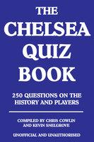 The Chelsea Quiz Book - Chris Cowlin