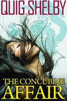 The Concubine Affair - Quig Shelby