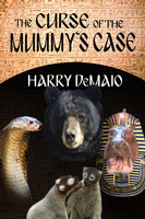 The Curse of the Mummy's Case - Harry DeMaio