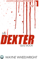 The Dexter Quiz Book Season 1 - Wayne Wheelwright