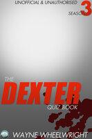 The Dexter Quiz Book Season 3 - Wayne Wheelwright