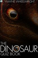 The Dinosaur Quiz Book - Wayne Wheelwright