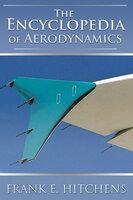 The Encyclopedia of Aerodynamics - Frank Hitchens