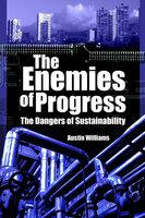 The Enemies of Progress - Austin Williams