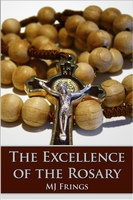 The Excellence of the Rosary - M.J. Frings