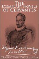 The Exemplary Novels of Cervantes - Miguel De Cervantes