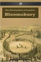 The Fascination of London: Bloomsbury - Walter Besant