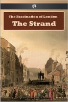The Fascination of London: The Strand - Walter Besant