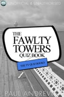 The Fawlty Towers Quiz Book - Paul Andrews
