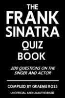 The Frank Sinatra Quiz Book - Graeme Ross