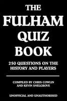 The Fulham Quiz Book - Chris Cowlin