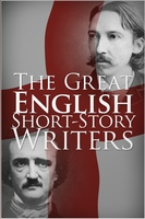 The Great English Short-Story Writers - Various Authors