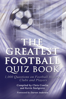 The Greatest Football Quiz Book - Chris Cowlin