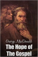 The Hope of the Gospel - George MacDonald