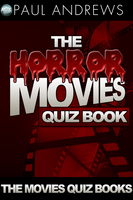 The Horror Movies Quiz Book - Paul Andrews