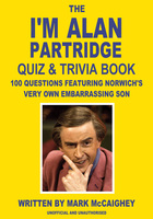 The I'm Alan Partridge Quiz & Trivia Book - Mark McCaighey