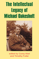 The Intellectual Legacy of Michael Oakeshott - Corey Abel