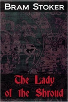 The Lady of the Shroud - Bram Stoker