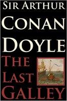 The Last Galley - Arthur Conan Doyle