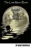 The Last Moon Boat - Mike Hoinville