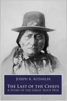 The Last of the Chiefs - Joseph A. Altsheler