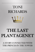 The Last Plantagenet - Toni Richards